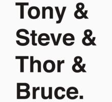 Tony & Steve & Thor & Bruce. by Samantha Weldon