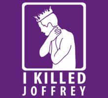 I Killed Joffrey by Societee