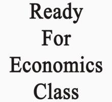 Ready For Economics Class  by supernova23