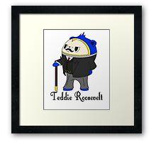 Teddie Roosevelt Framed Print