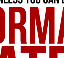 Don't be Norman Bates Sticker