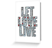 Let Love Live Greeting Card
