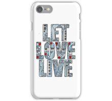 Let Love Live iPhone Case/Skin