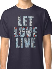 Let Love Live Classic T-Shirt