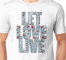 Let Love Live Unisex T-Shirt