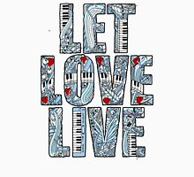 Let Love Live Unisex T-Shirt