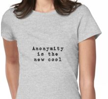 Anonymity is the new cool celebrity Womens Fitted T-Shirt
