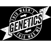 This Wasn't Genetics This Was Me Gym Fitness Sports Photographic Print