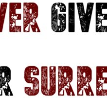 Never Give Up, Never Surrender Sticker