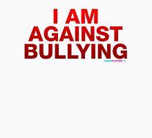 I Am Against Bullying Unisex T-Shirt