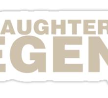 My Daughter Is A Legend Sticker