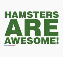 Hamsters Are Awesome by CarbonClothing