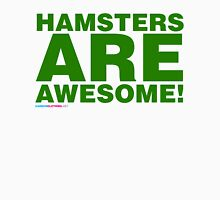 Hamsters Are Awesome Unisex T-Shirt