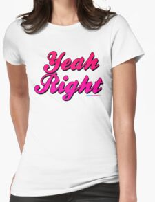 Yeah Right Womens Fitted T-Shirt
