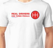 Real Drivers Use Three Pedals Unisex T-Shirt