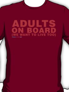 Adults On Board We Want To Live Too T-Shirt