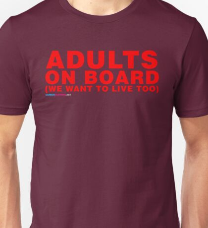 Adults On Board We Want To Live Too Unisex T-Shirt