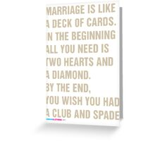 Marriage Is Like A Deck Of Cards Greeting Card