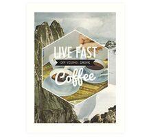 Live Fast Art Print