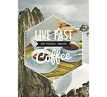 Live Fast Photographic Print