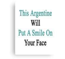 This Argentine Will Put A Smile On Your Face  Canvas Print