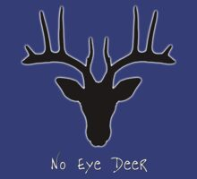 No Eye Deer - T shirt by BlueShift