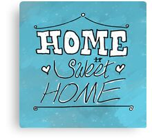 Home Sweet Home - Blue Canvas Print
