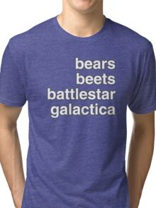 bears, beets, battlestar galactica Tri-blend T-Shirt
