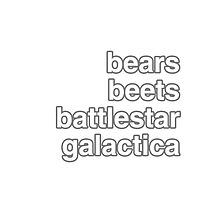 bears, beets, battlestar galactica Photographic Print