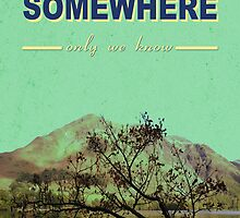 Somewhere only we know. . . by drmean