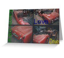 Classics, Restore, Love, Drive Greeting Card