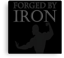 Forged By Iron Canvas Print