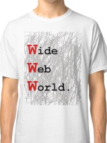 Wide Web World Classic T-Shirt