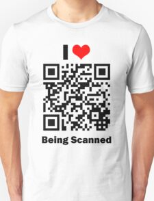 I Love Being Scanned T-Shirt
