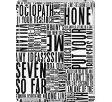 BBC Sherlock Holmes Quotes - Black Version iPad Case/Skin