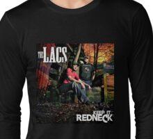 The lacs keep it redneck Long Sleeve T-Shirt