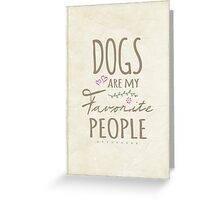 Dogs Are My Favorite People - American Version Greeting Card