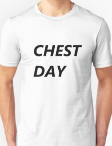'chest day' T-Shirt