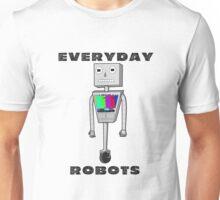 Everyday Robots Unisex T-Shirt