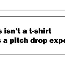 This isn't a t-shirt it is a pitch drop experiment. Sticker