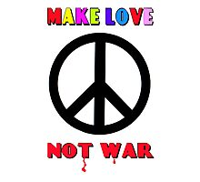 MAKE LOVE, NOT WAR Photographic Print
