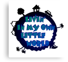 living in my own little world Canvas Print