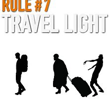RULE #7 TRAVEL LIGHT by EllishiaFrancis