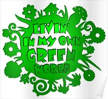 living in my own green world Poster