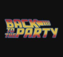 Back to the future, Back to the party shirt by Bergmandesign