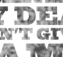 Gone With The Wind - Frankly My Dear I Don't Give A Damn Sticker