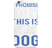 my dog won't fight but i will iPhone Case/Skin