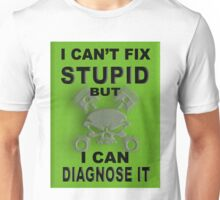 I Can't Fix Stupid BUT I Can Diagnose It Unisex T-Shirt