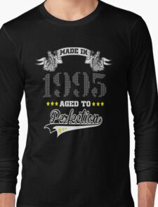 made in 1995-aged to perfection Long Sleeve T-Shirt
