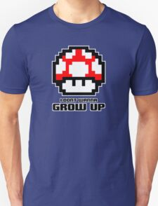 I Don't Wanna Grow Up Unisex T-Shirt